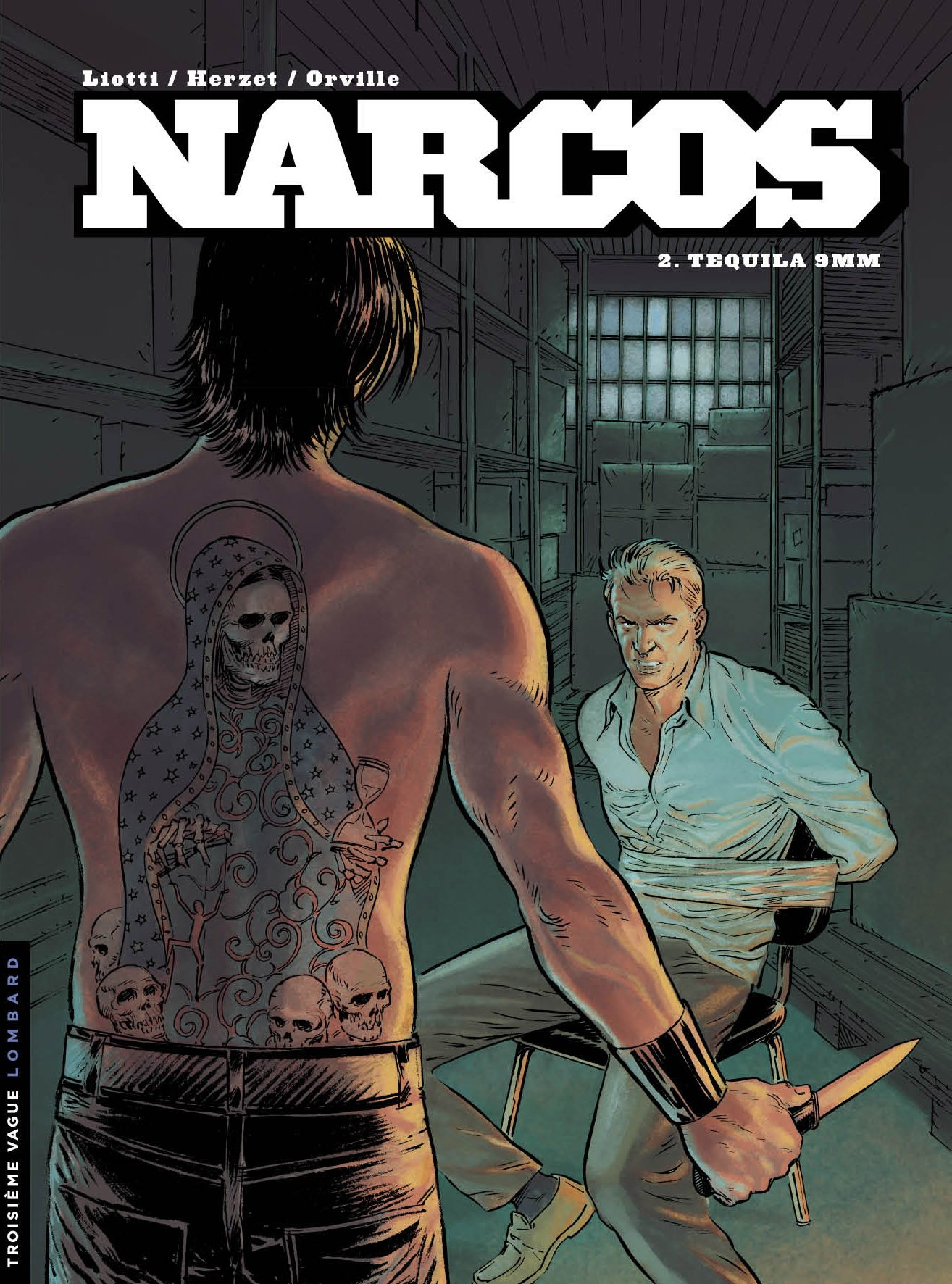 Narcos - tome 2 - Tequila 9 mm Album – 27 octobre 2011 Herzet Orville Liotti Giuseppe Le Lombard