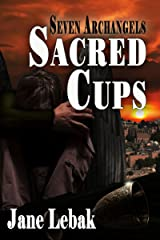 Sacred Cups (Seven Archangels Book 2) Kindle Edition