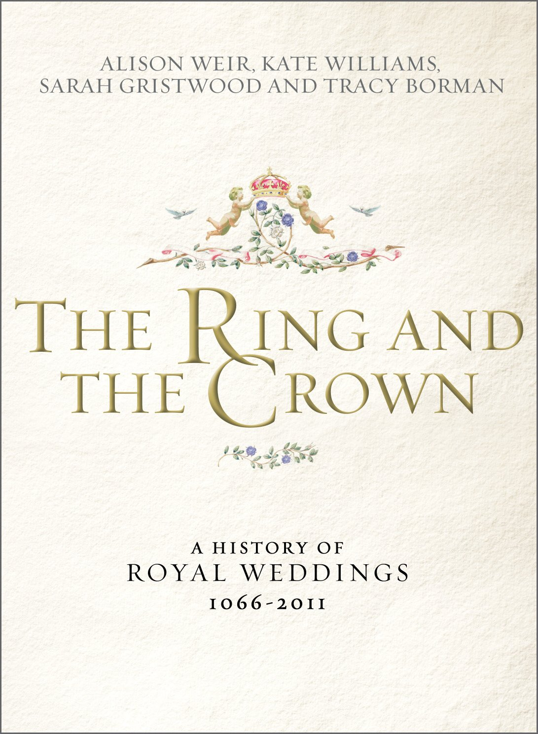 The Ring and the Crown: A History of Royal Weddings 1066–2011