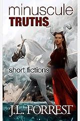 Minuscule Truths: Short Fictions Kindle Edition