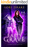 Early Grave: An Urban Fantasy Adventure (Grant Wolves Book 1)