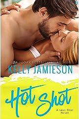 Hot Shot: A Last Shot Novel Kindle Edition