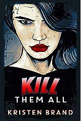 Kill Them All (The White Knight & Black Valentine Series Book 4) Kindle Edition