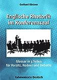 Englische Rhetorik im Konferenzsaal: Glossar in 3 Teilen für Vorsitz, Redner und Debatte