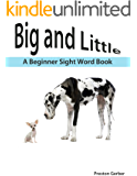 Big and Little - A Beginner Sight Word Book (Dolch Pre-Primer Reading)