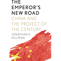 The Emperor's New Road: China and the Project of the Century (English Edition)