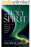 THE HOLY SPIRIT - Spiritual Gifts: Book One: Amazing Power for Everyday People (Illuminated Bible Study Guides Series 1)