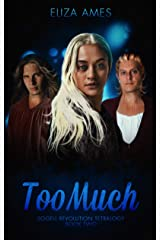Too Much (Sogell Revolution Tetralogy Book 2) Kindle Edition