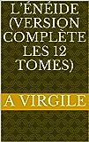 L'Énéide (Version complète les 12 tomes)