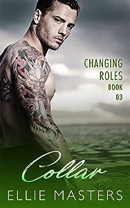 Collar: A sexy Private Investigator suspense thriller romance (Changing Roles Book 3)