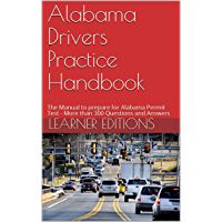 Alabama Drivers Practice Handbook: The Manual to prepare for Alabama Permit Test - More than 300 Questions and Answers