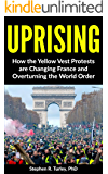 Uprising: How the Yellow Vest Protests are Changing France and Overturning the World Order