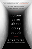 No One Cares About Crazy People: The Chaos and Heartbreak of Mental Health in America (English Edition)