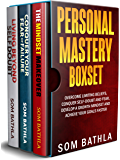 PERSONAL MASTERY BOXSET: Overcome Limiting Beliefs, Conquer Self-Doubt and Fear, Develop a Growth Mindset and Achieve Your Goals Faster