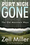 Purt Nigh Gone: The Old Mountain Ways