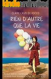 Rien d'autre que la vie (French Edition)