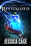 Revitalized (The High Arc Vampires Book 1)