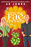From This Fae Forward (Paranormal Wedding Planners Book 2)