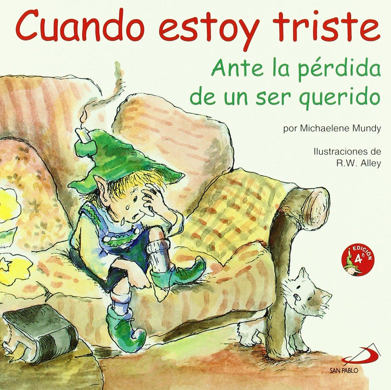 Cuando estoy triste: Ante la pérdida de un ser querido Duendelibros para niños: Amazon.es: Mundy, Michaelene: Libros