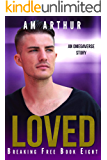 Loved: An Omegaverse Story (Breaking Free Book 8)