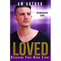 Loved: An Omegaverse Story (Breaking Free Book 8) (English Edition)