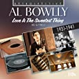 Al Bowlly, Love Is The Sweetest Thing : His 51 Finest, 1931-1941