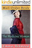 Mail Order Bride: The Medicine Woman (Historical Western Romance)