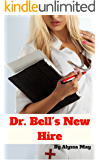 Dr. Bell's New Hire: A Lesbian Femdom Doctor Story