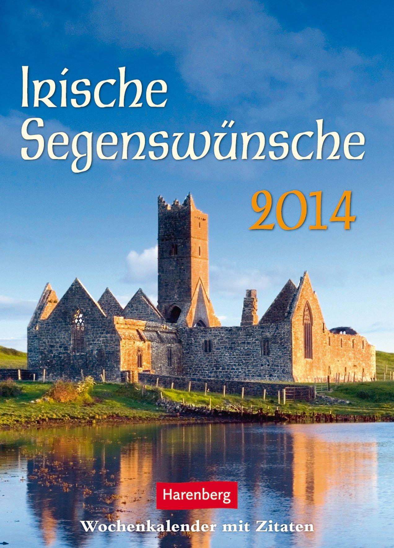 Irische Segenswünsche 2014: Wochenkalender mit Zitaten