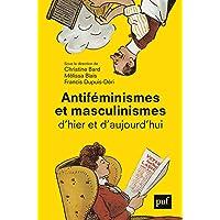 Antiféminismes et masculinismes: D'hier et d'aujourd'hui