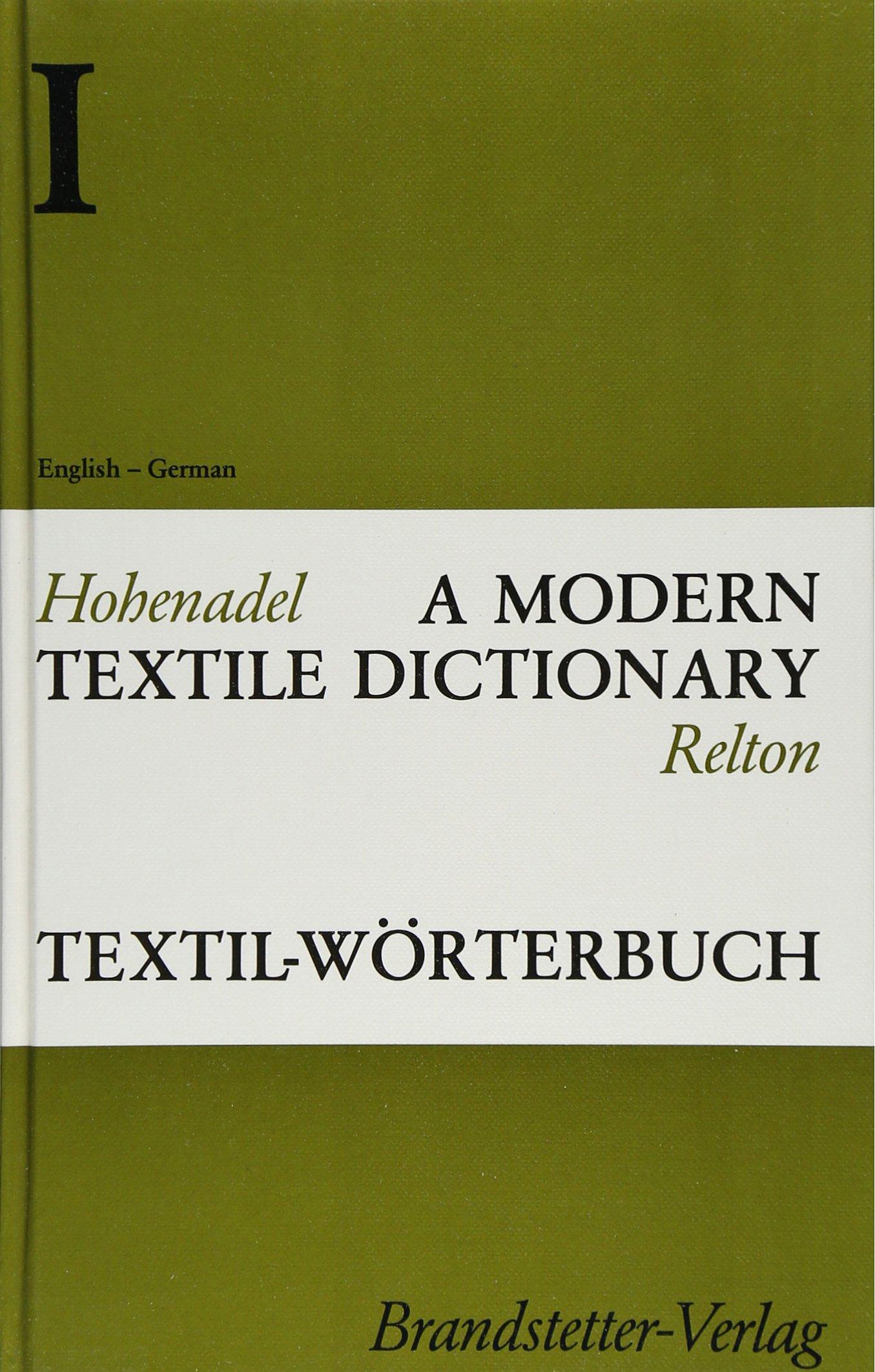 Textil-Wörterbuch. A Modern Textile Dictionary: Textil-Wörterbuch, Bd.1, Englisch-Deutsch (Englisch) Gebundenes Buch – 1991 Paul Hohenadel Jonathan Relton Brandstetter O