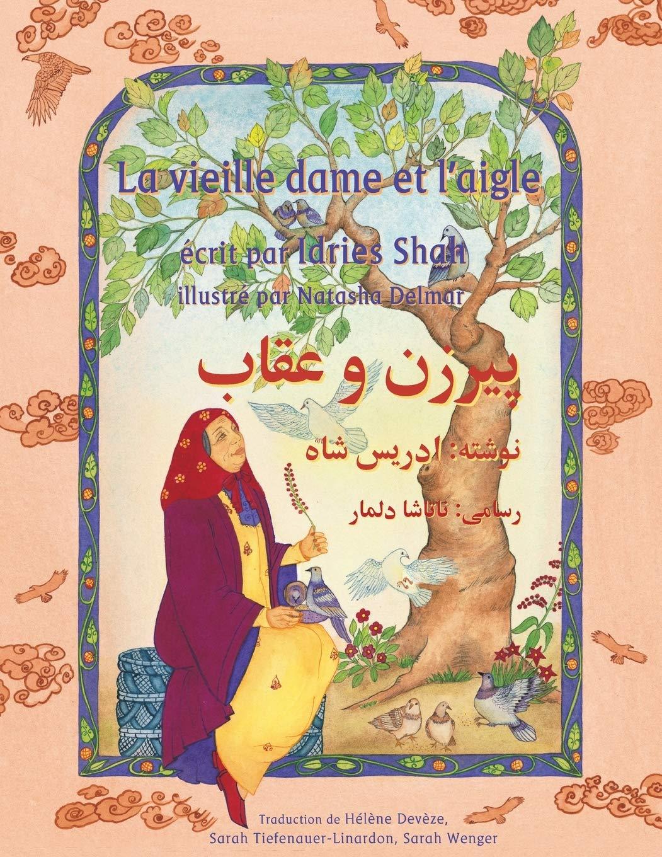 La Vieille Dame Et L Aigle Edition Francais Dari Histoires Enseignement Hoopoe French Edition Shah Idries Delmar Natasha 9781949358155 Amazon Com Books
