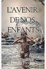 L'Avenir de nos enfants (French Edition) Kindle Edition