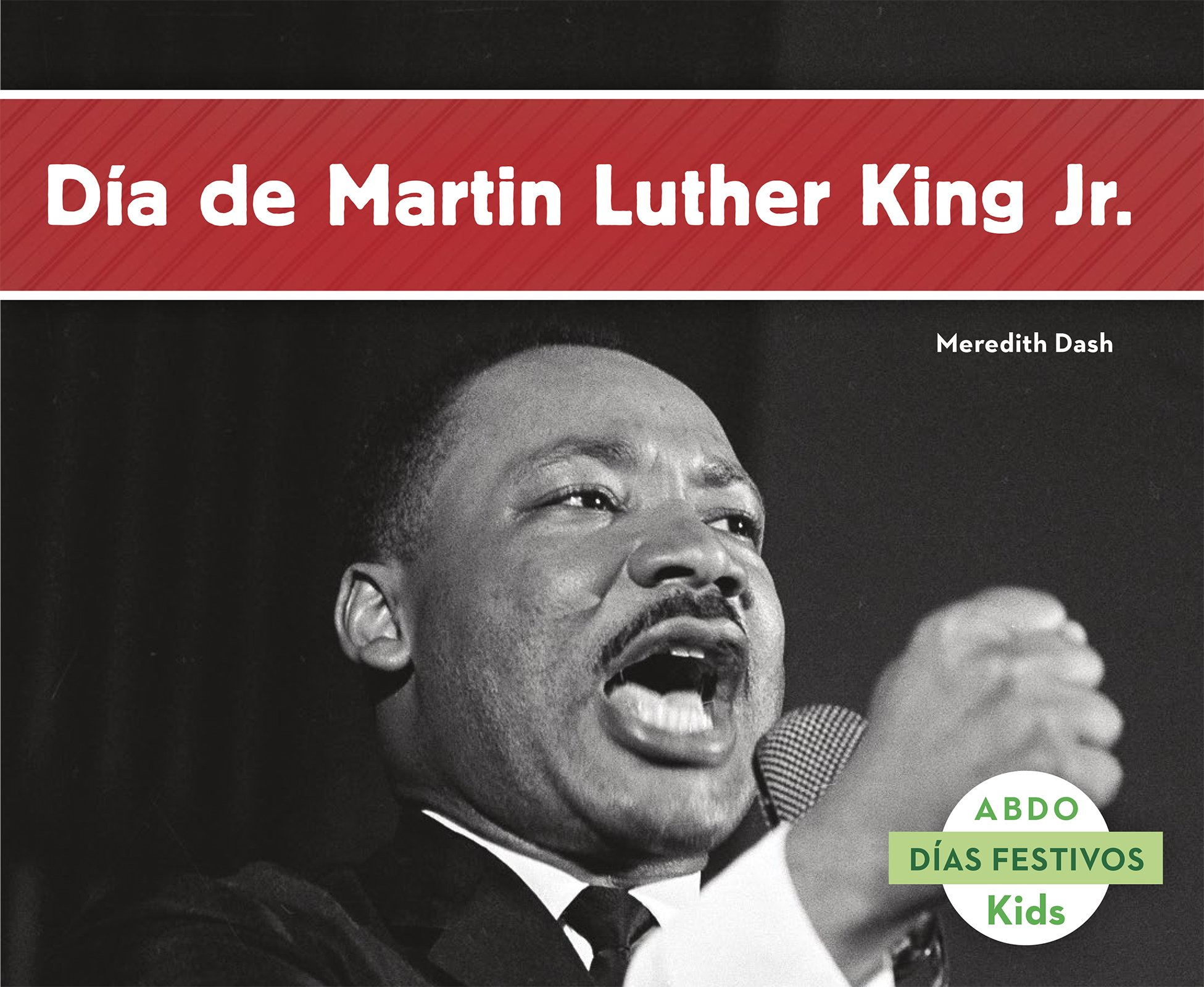 Día de Martin Luther King Jr. (Abdo Kids: Días Festivos) (Spanish Edition) pdf