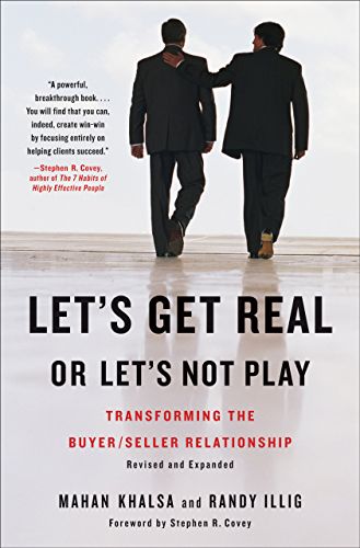 Let's Get Real or Let's Not Play: Transforming the Buyer Seller Relationship (English Edition)