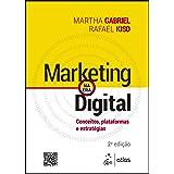 Marketing na era digital: Conceitos, plataformas e estratégias