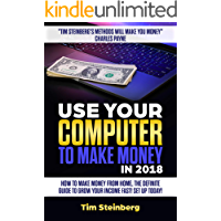 Use Your Computer To Make Money in 2018: How to Make Money from Home: The Definite Guide to Grow Your Income Fast! Set Up Today!: Amazon FBA 2018, New Tactics, Guide, Step by Step
