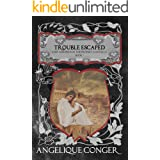 Trouble Escaped: A Novella (Lost Children of the Prophet Book 7)