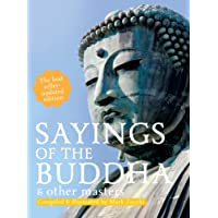 Sayings of the Buddha: & other masters