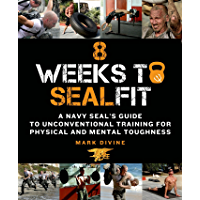 8 Weeks to SEALFIT: A Navy SEAL's Guide to Unconventional Training for Physical and Mental Toughness (English Edition)