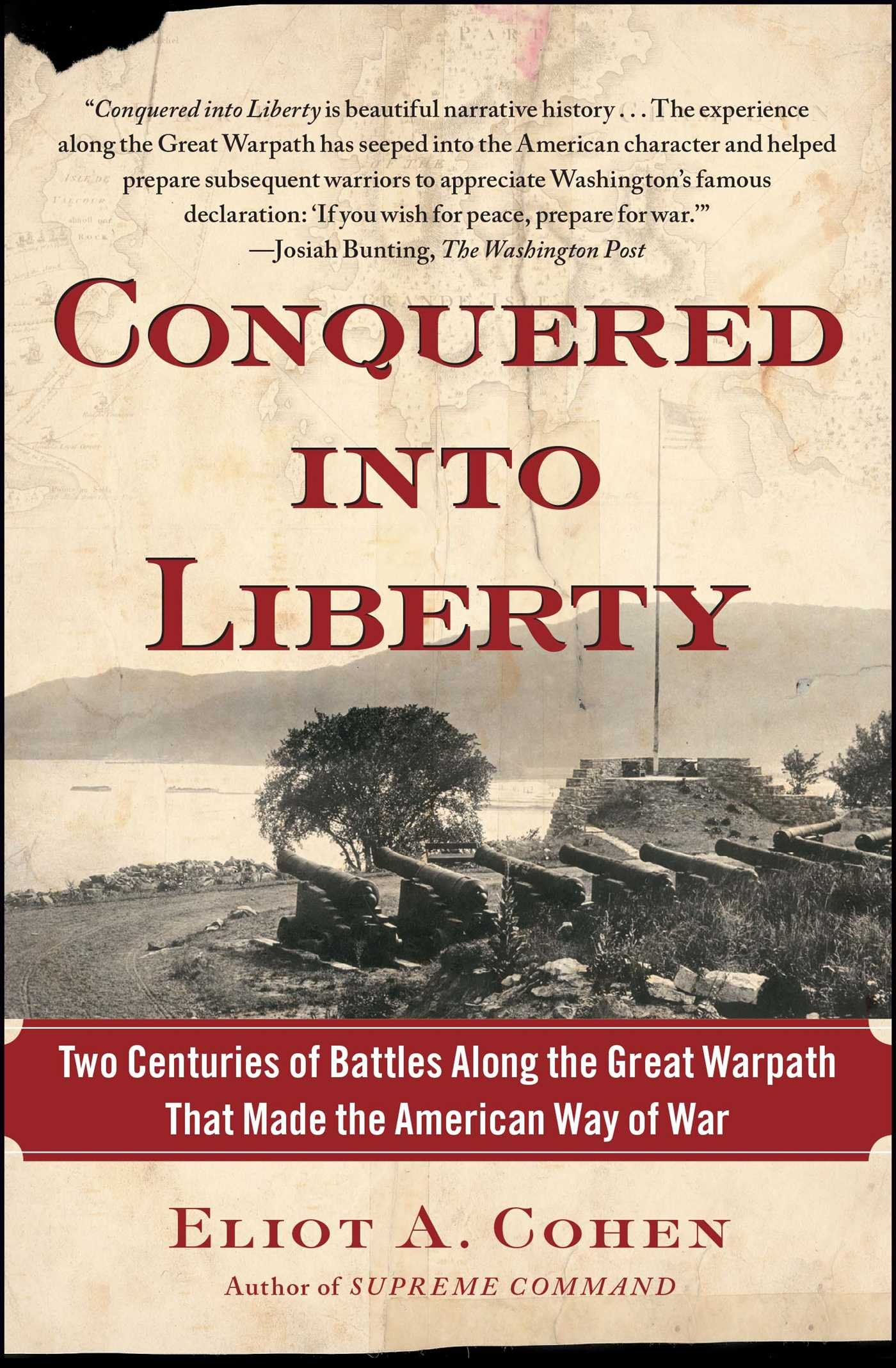Download Conquered into Liberty: Two Centuries of Battles along the Great Warpath that Made the American Way of War pdf epub