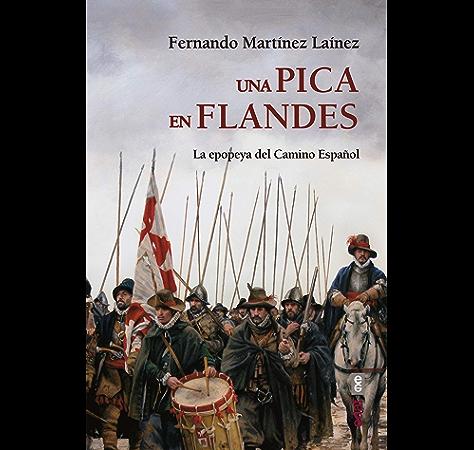 Una pica en flandes. La epopeya del Camino Español (Clío crónicas ...