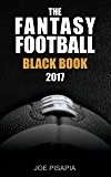 The Fantasy Football Black Book 2017 Edition (Fantasy Black Book 10)