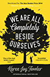 We Are All Completely Beside Ourselves: Shortlisted for the Man Booker Prize 2014 (English Edition)