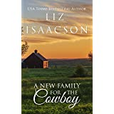 A New Family for the Cowboy: Christian Contemporary Western Romance (Brush Creek Cowboys Romance Book 4)