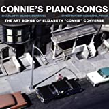 """Connie's Piano Songs: The Art Songs of Elizabeth """"Connie"""" Converse"""