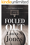 Fouled Out: A Gale Hightower Mystery