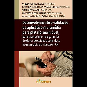 Desenvolvimento e validação de aplicativo multimídia para plataforma móvel: Para favorecimento a garantia do dever de…