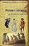 Futuro arcaico: Apresentação de Roberto Pompeu de Toledo