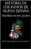 Historia de los indios de Nueva España: Dividida en tres partes